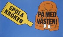 """Affisch: """"Spola kröken - På med västen"""""""