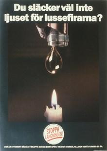 """Affisch: """"Du släcker väl inte ljuset för lussefirarna?"""""""